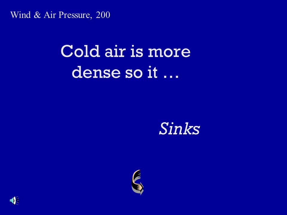 Cold air is more dense so it …