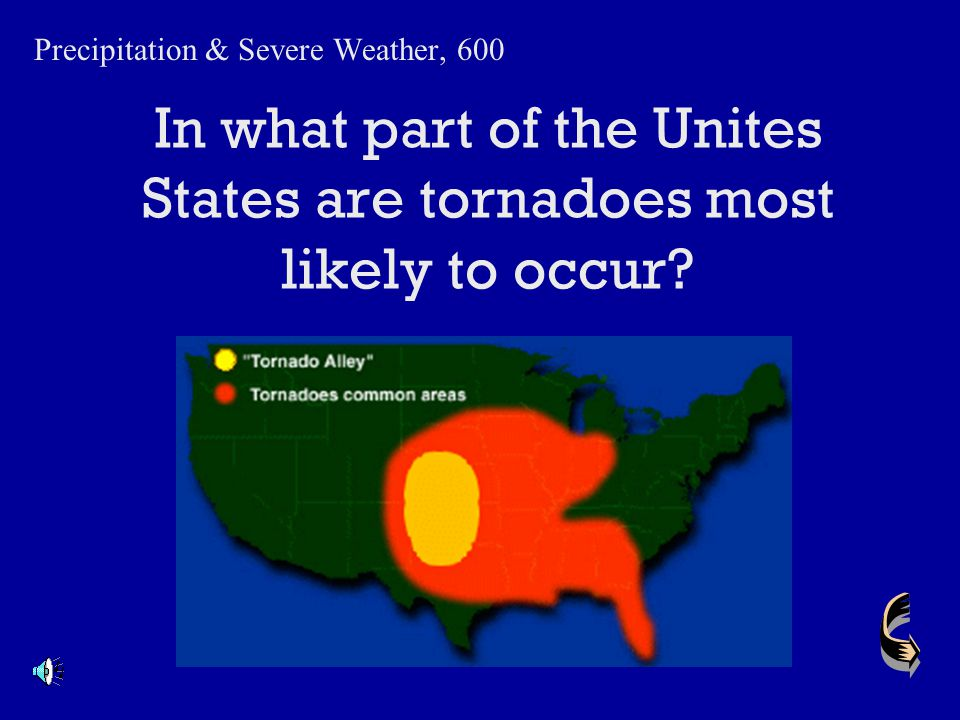 In what part of the Unites States are tornadoes most likely to occur