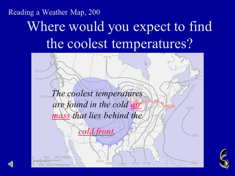 Where would you expect to find the coolest temperatures