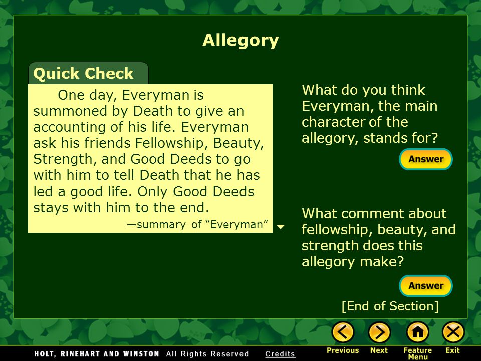 Allegory Quick Check. What do you think Everyman, the main character of the allegory, stands for