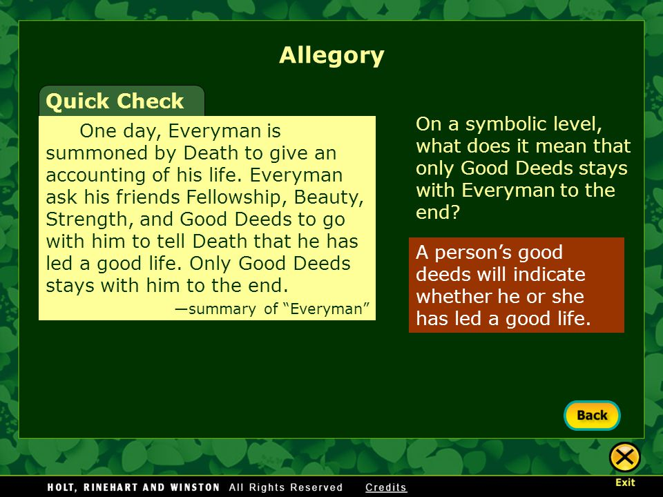 Allegory Quick Check. On a symbolic level, what does it mean that only Good Deeds stays with Everyman to the end