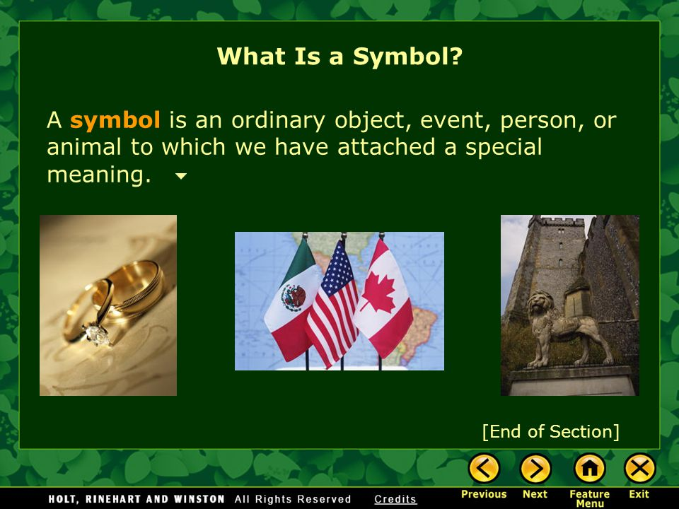 What Is a Symbol A symbol is an ordinary object, event, person, or animal to which we have attached a special meaning.