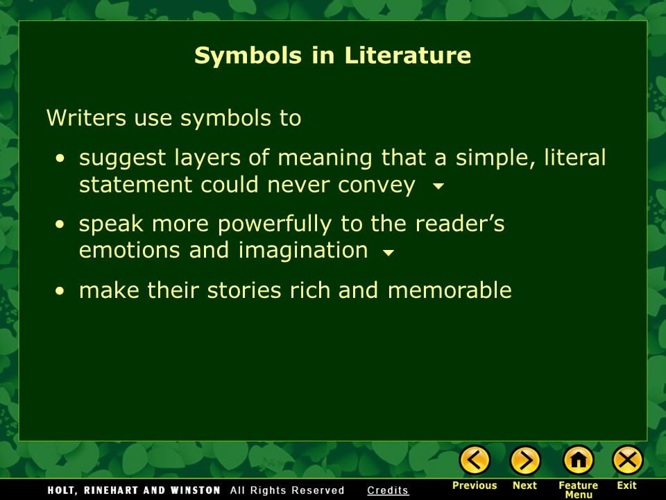 Symbols in Literature Writers use symbols to