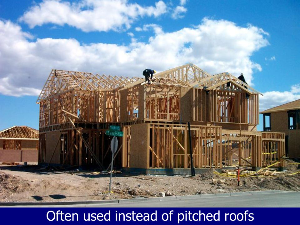 Often used instead of pitched roofs
