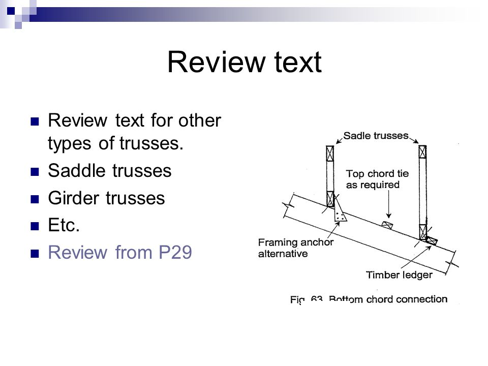 Review text Review text for other types of trusses. Saddle trusses