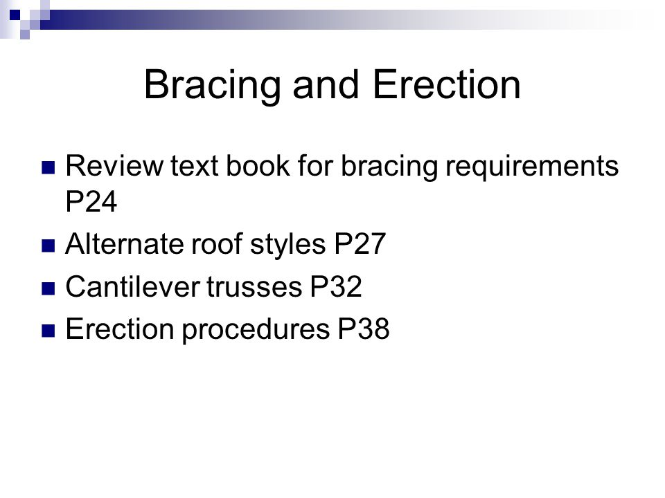 Bracing and Erection Review text book for bracing requirements P24