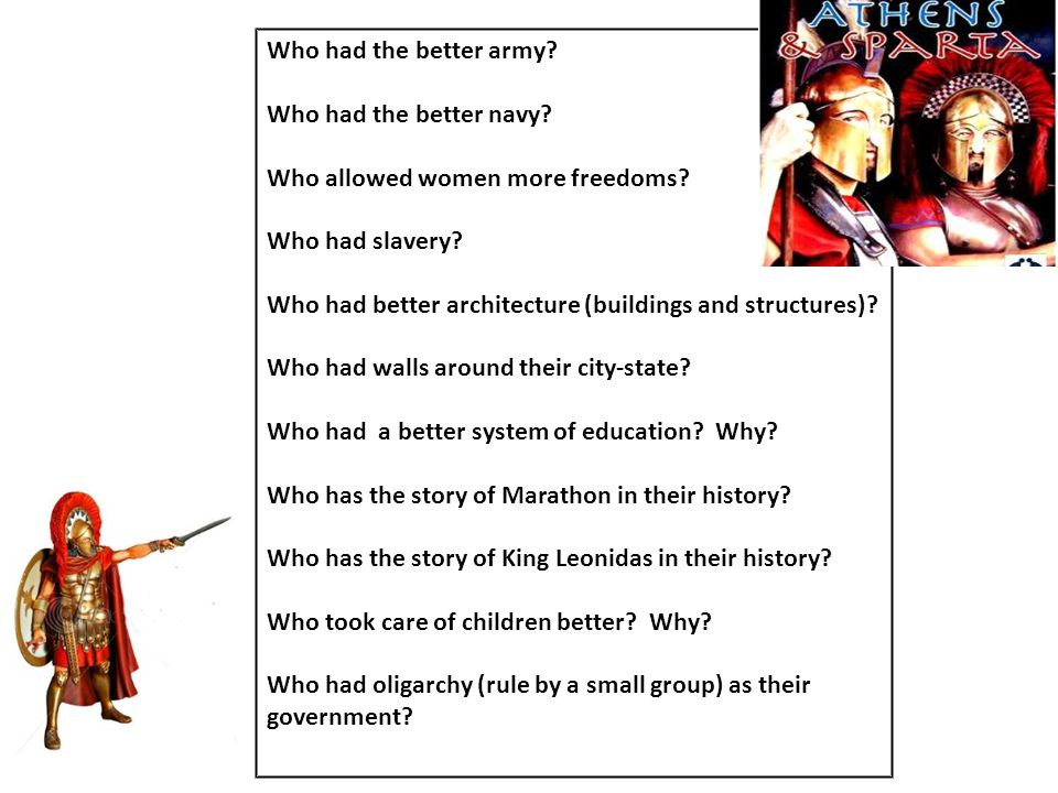 Who had the better army Who had the better navy Who allowed women more freedoms Who had slavery