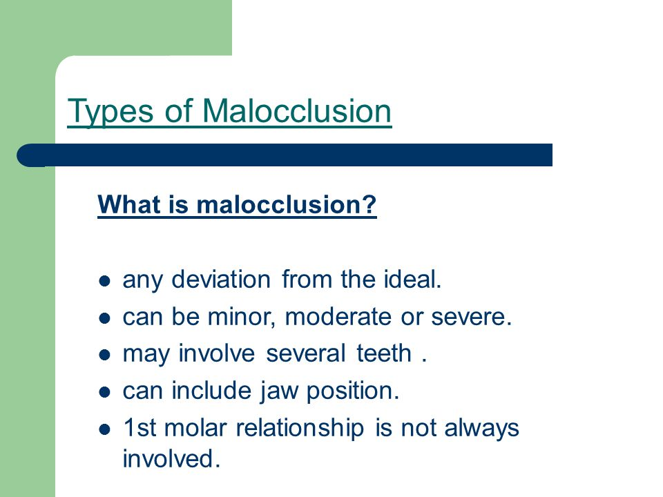 Types of Malocclusion What is malocclusion