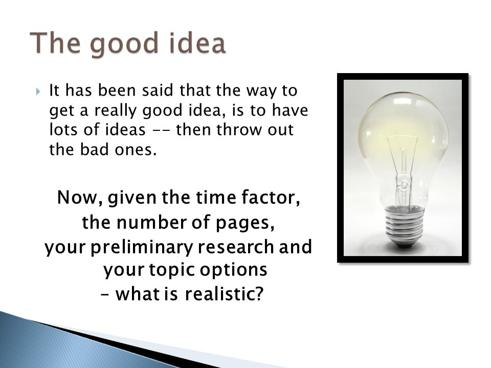 The good idea Now, given the time factor, the number of pages,