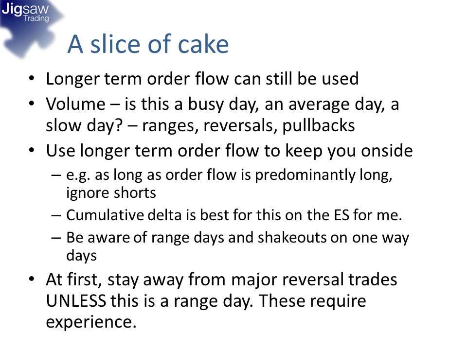 A slice of cake Longer term order flow can still be used