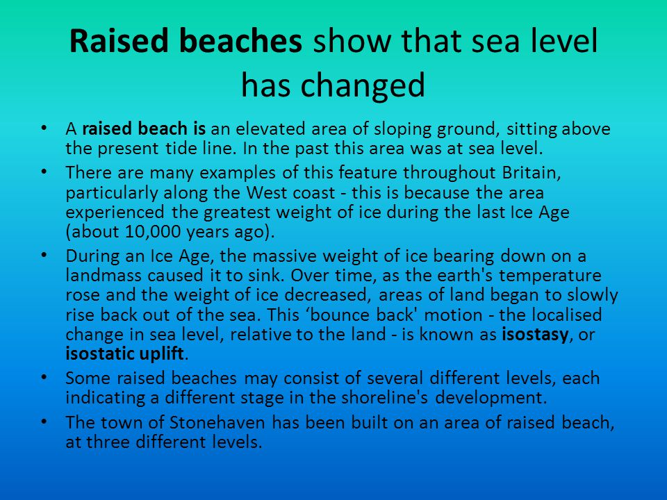 Raised beaches show that sea level has changed