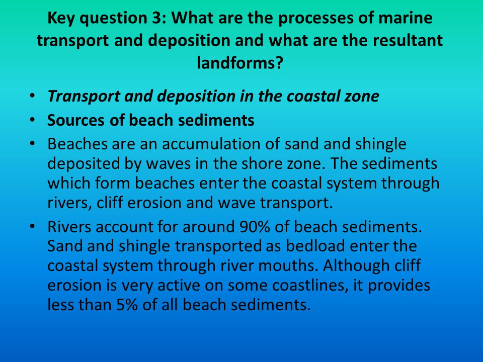 Key question 3: What are the processes of marine transport and deposition and what are the resultant landforms