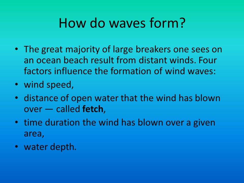 How do waves form