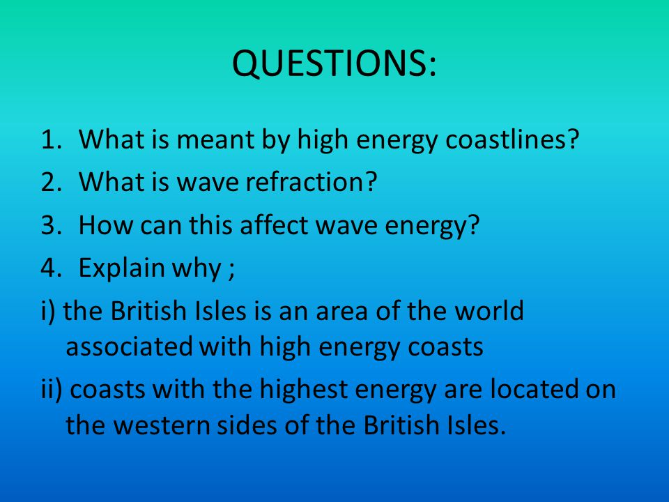 QUESTIONS: What is meant by high energy coastlines