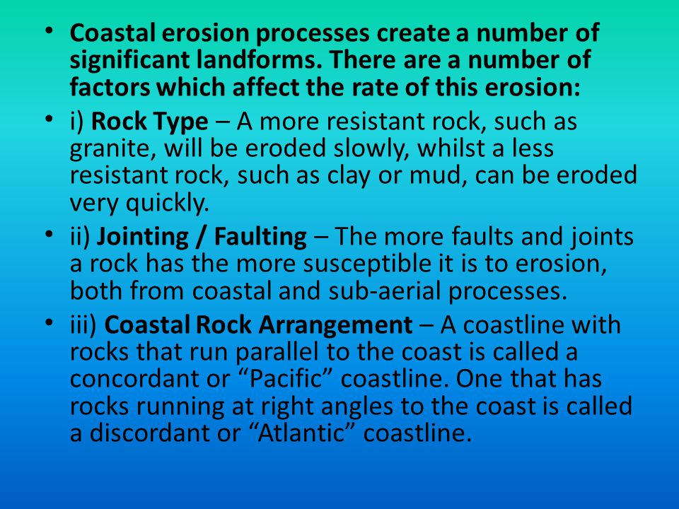 Coastal erosion processes create a number of significant landforms