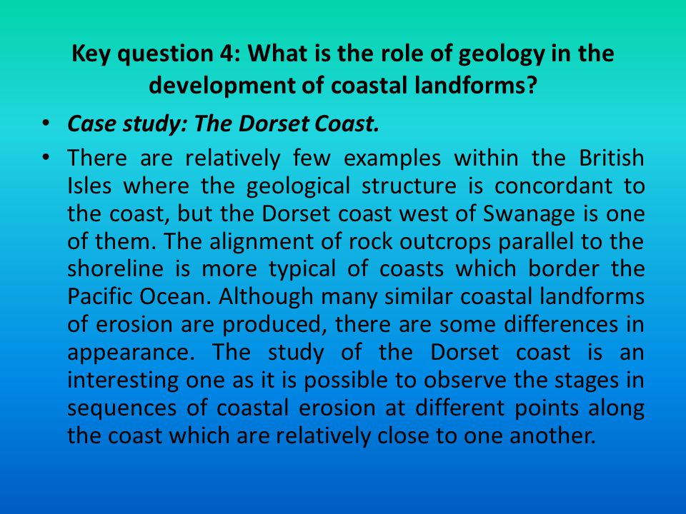 Key question 4: What is the role of geology in the development of coastal landforms