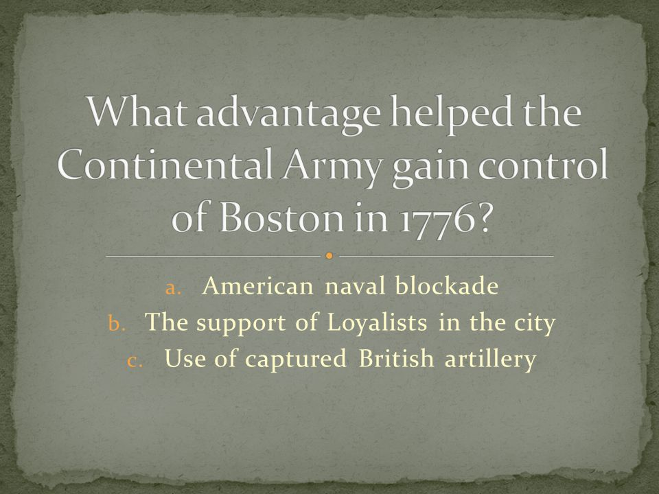 What advantage helped the Continental Army gain control of Boston in 1776