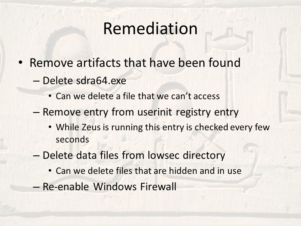 Remediation Remove artifacts that have been found Delete sdra64.exe