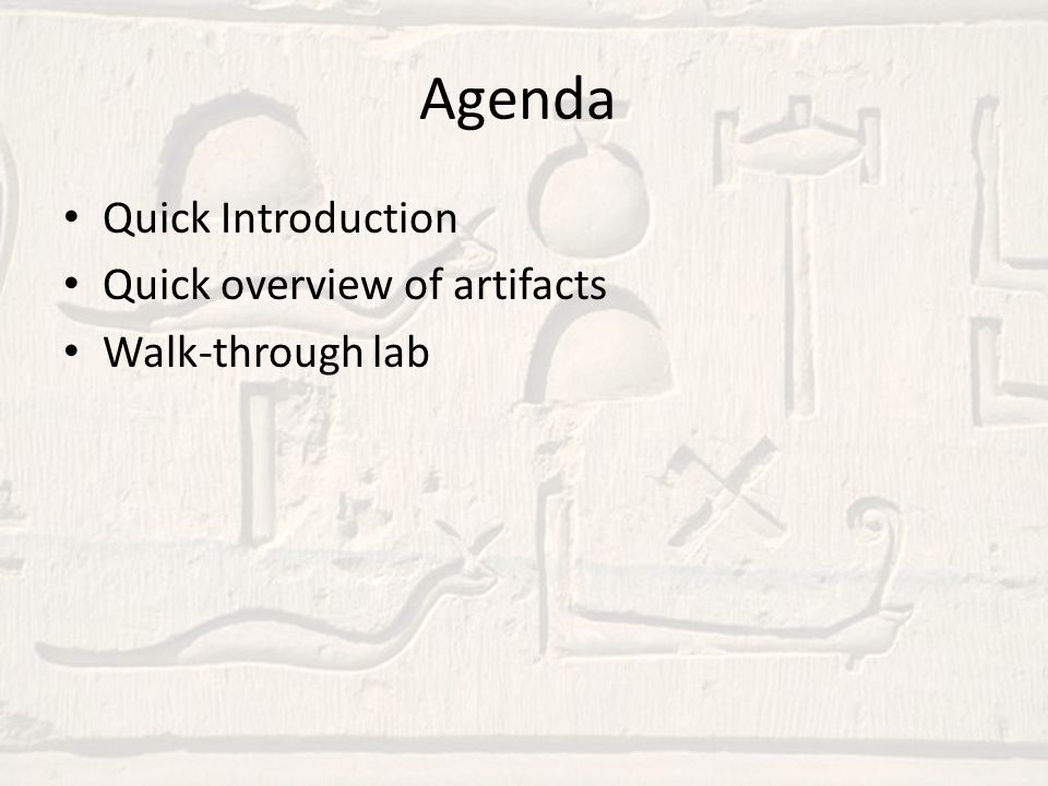 Agenda Quick Introduction Quick overview of artifacts Walk-through lab