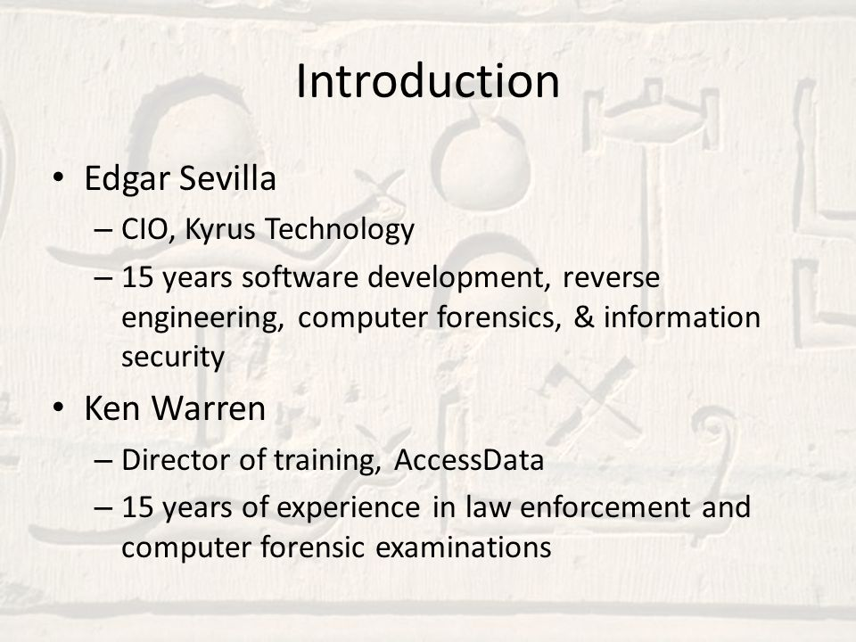 Introduction Edgar Sevilla Ken Warren CIO, Kyrus Technology