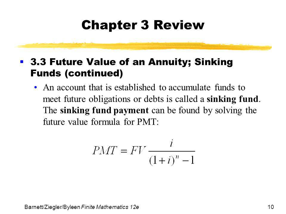 Chapter 3 Review 3.3 Future Value of an Annuity; Sinking Funds (continued)