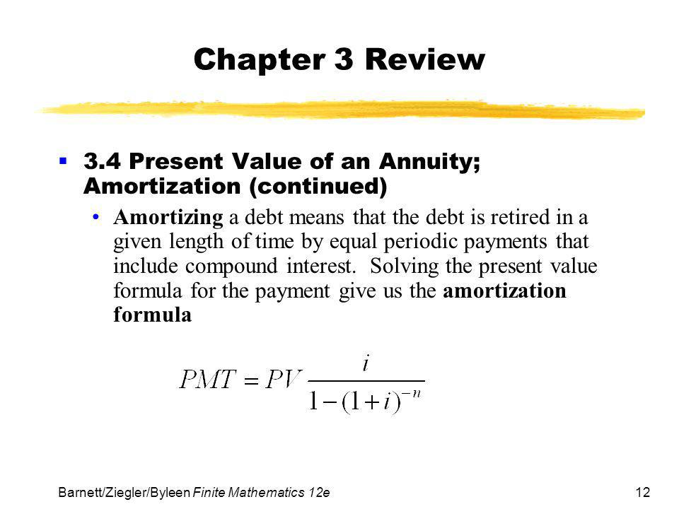 Chapter 3 Review 3.4 Present Value of an Annuity; Amortization (continued)
