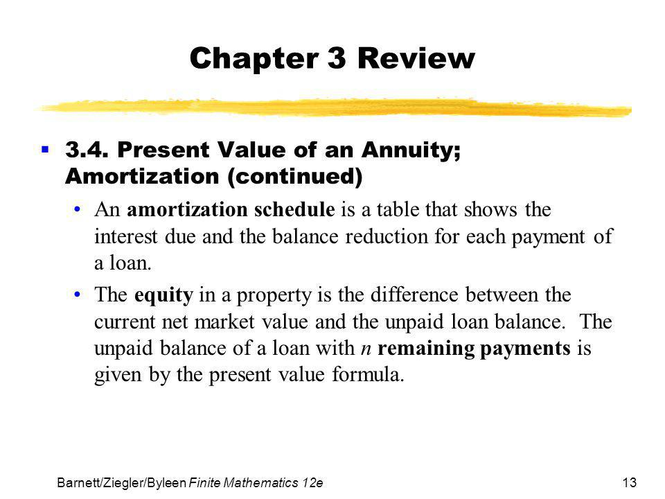 Chapter 3 Review 3.4. Present Value of an Annuity; Amortization (continued)