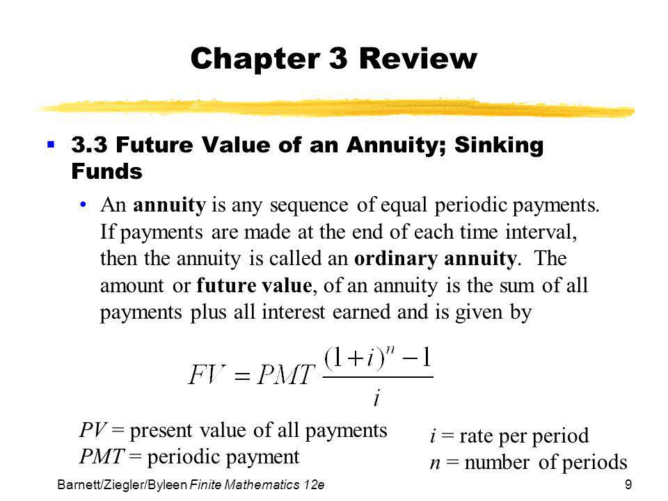 Chapter 3 Review 3.3 Future Value of an Annuity; Sinking Funds