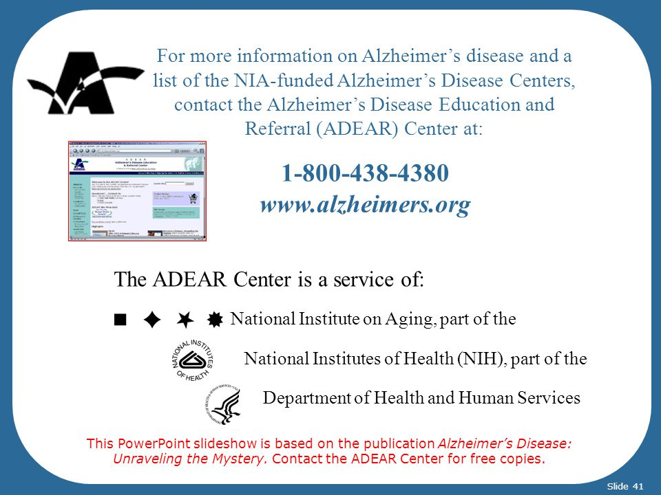 1-800-438-4380 www.alzheimers.org The ADEAR Center is a service of: