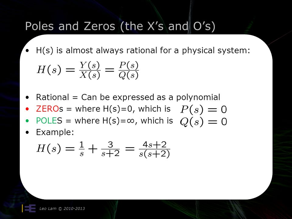 Poles and Zeros (the X's and O's)