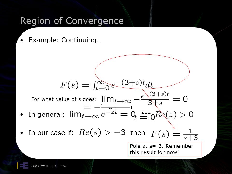 Region of Convergence Example: Continuing… In general: for