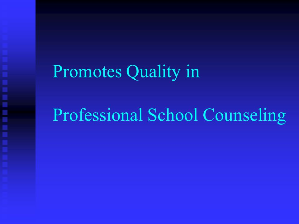Promotes Quality in Professional School Counseling