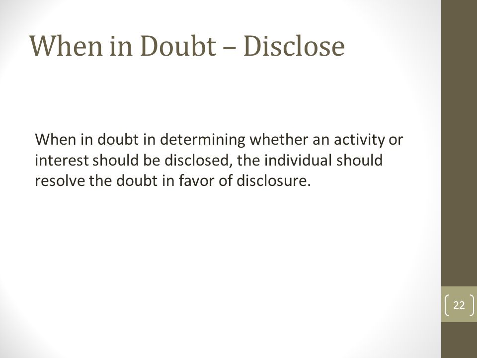 When in Doubt – Disclose