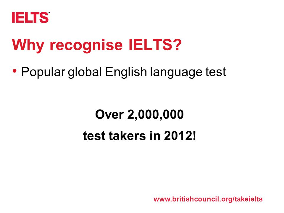 Why recognise IELTS Popular global English language test