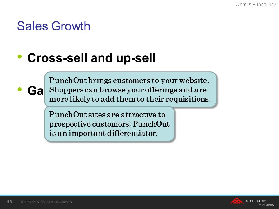 Cross-sell and up-sell Gain new customers