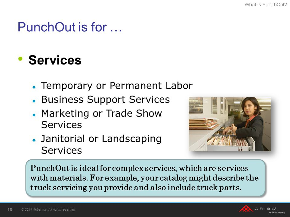 PunchOut is for … Services Temporary or Permanent Labor