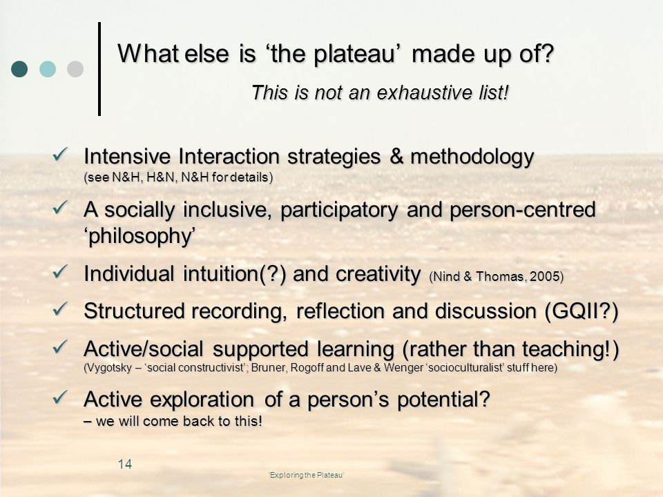 What else is 'the plateau' made up of This is not an exhaustive list!