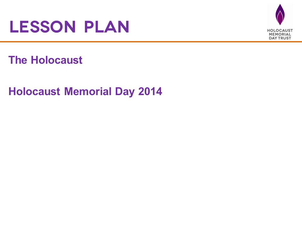 Lesson plan The Holocaust Holocaust Memorial Day 2014