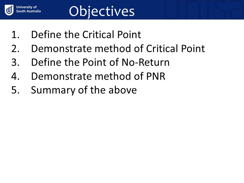 Objectives Define the Critical Point
