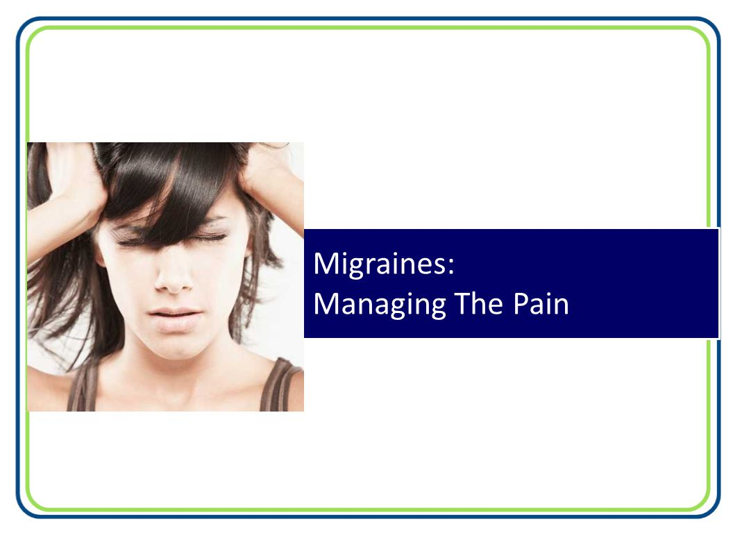 Migraines: Managing The Pain