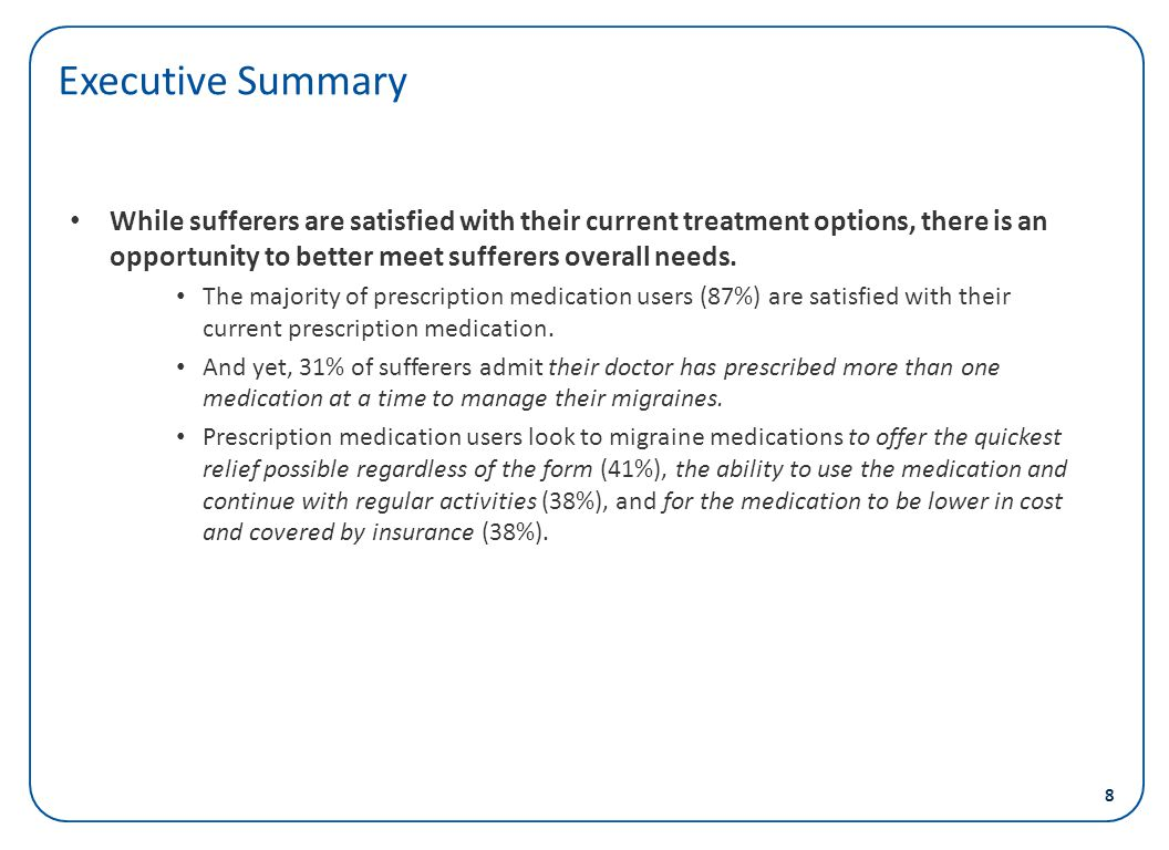 Executive Summary While sufferers are satisfied with their current treatment options, there is an opportunity to better meet sufferers overall needs.