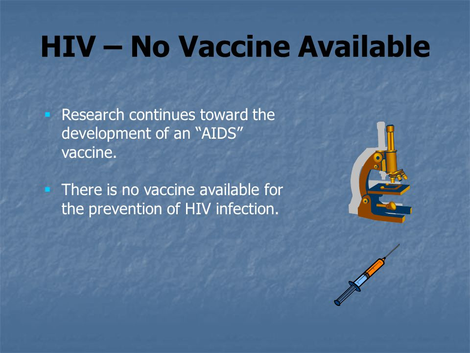 HIV – No Vaccine Available