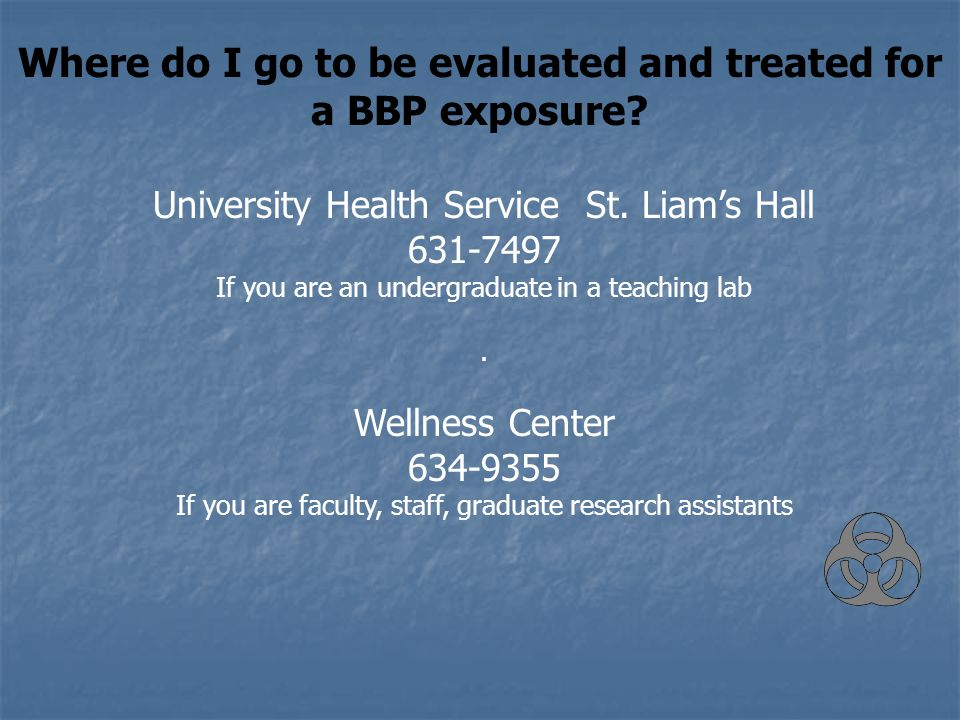 Where do I go to be evaluated and treated for a BBP exposure