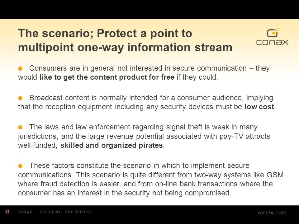 The scenario; Protect a point to multipoint one-way information stream