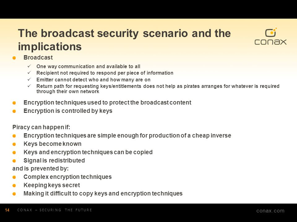 The broadcast security scenario and the implications