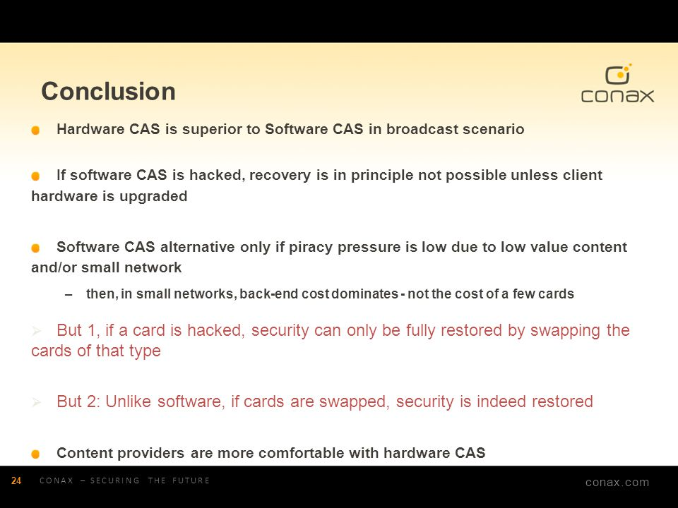 Conclusion Hardware CAS is superior to Software CAS in broadcast scenario.