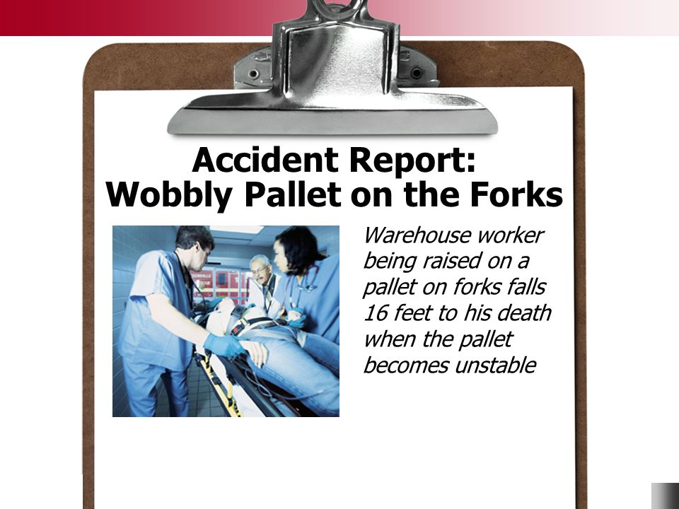Accident Report: Wobbly Pallet on the Forks