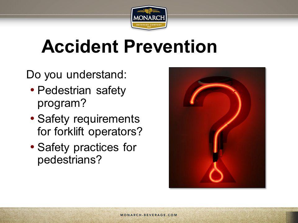 Accident Prevention Do you understand: Pedestrian safety program