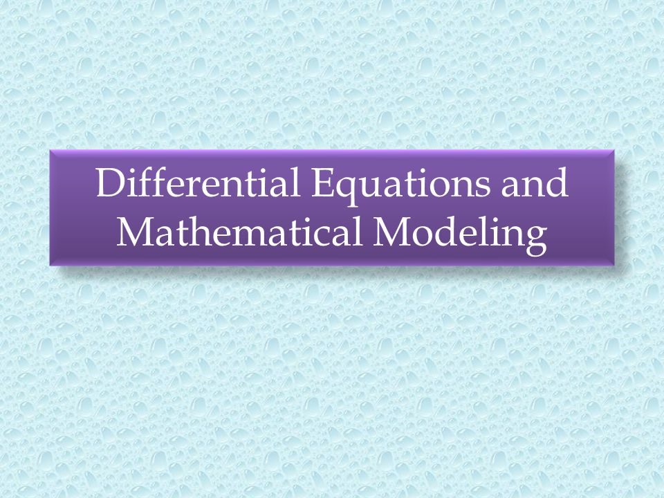 Differential Equations and Mathematical Modeling