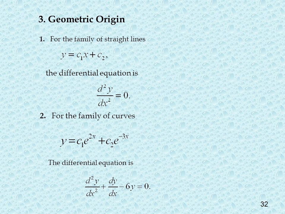 3. Geometric Origin the differential equation is